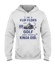 I Am A Flip Flops Kinda Girl - Golf Hooded Sweatshirt front
