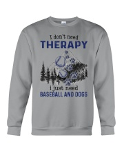 I Don't Need Therapy - Baseball Crewneck Sweatshirt thumbnail
