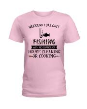 fishing-weekend forecast-cooking Ladies T-Shirt thumbnail