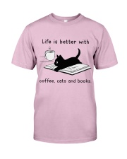 Life is Better With Coffee Cats and books Classic T-Shirt thumbnail