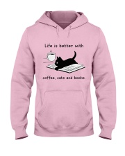 Life is Better With Coffee Cats and books Hooded Sweatshirt front