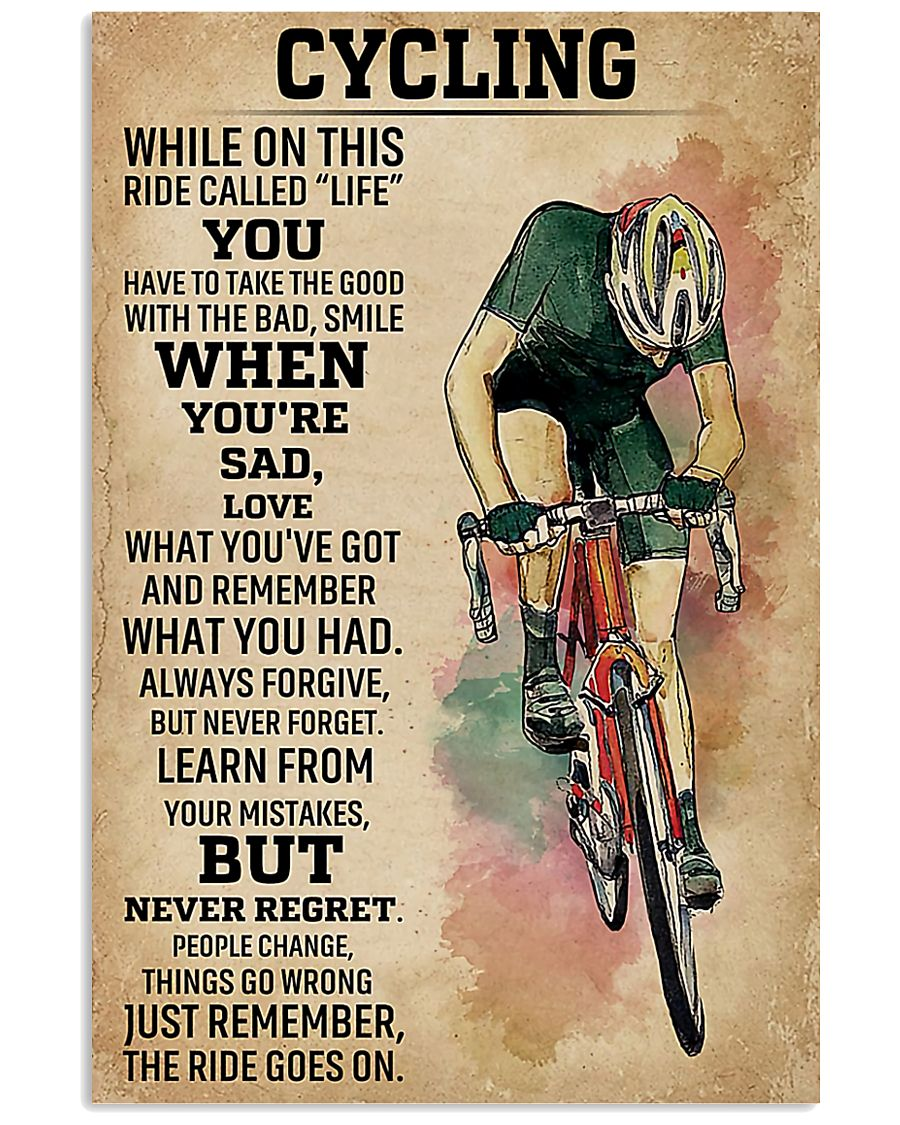Cycling While On This Ride Called Life 9992 0012 11x17 Poster