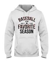 Baseball is my favorite season Hooded Sweatshirt front