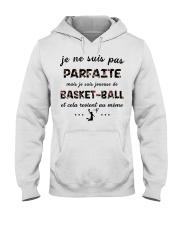 Basketball - Je ne Suis Pas Parfaite Hooded Sweatshirt front