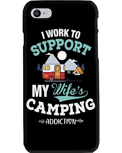 Camping- I work to support my wife's addiction
