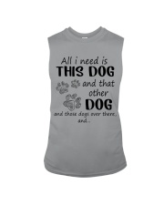 All I NEED IS THIS DOG AND THAT OTHER DOG Sleeveless Tee thumbnail