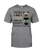 Dogs and coffee make me happy Classic T-Shirt front