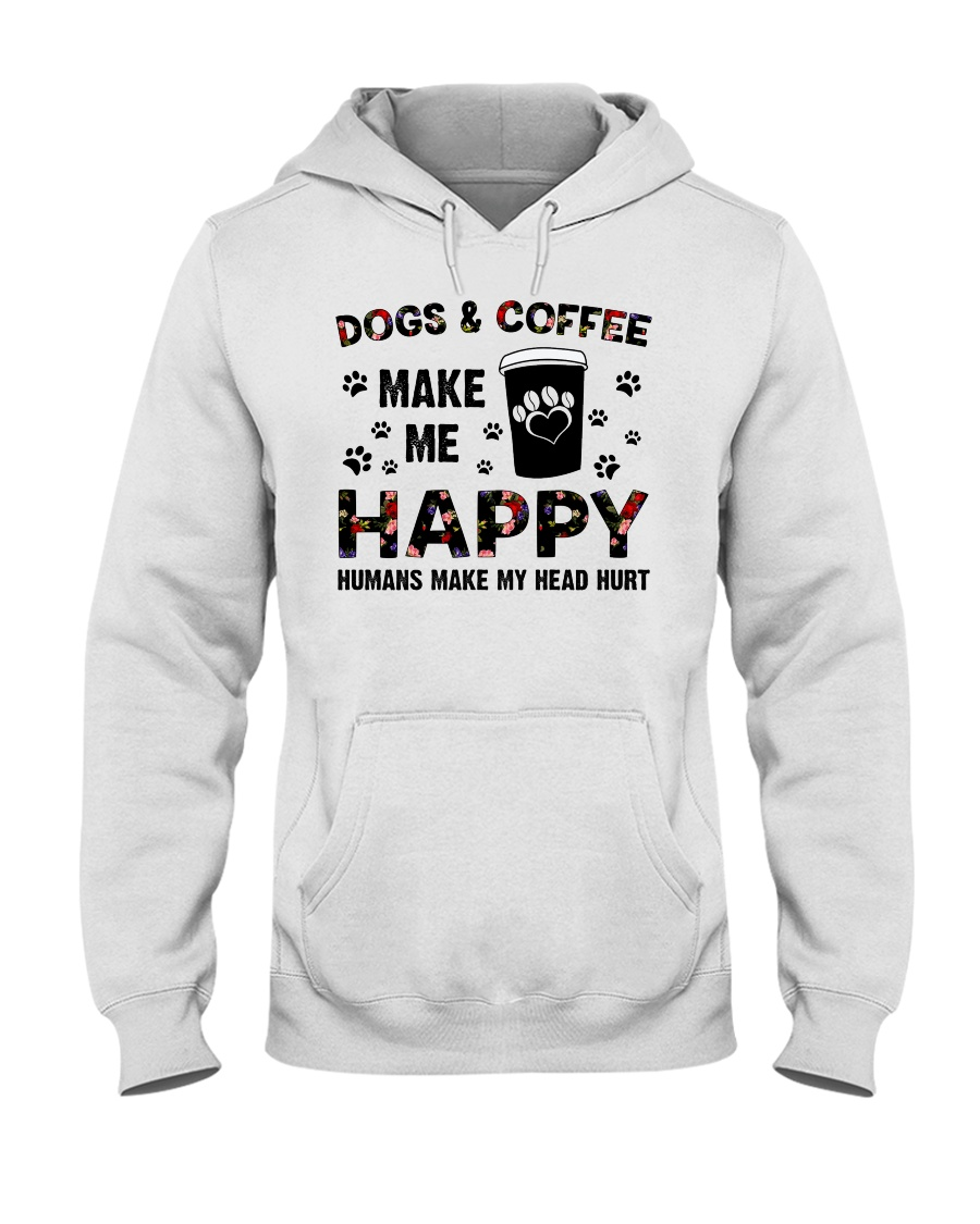 dogs and coffee make me happy Hooded Sweatshirt