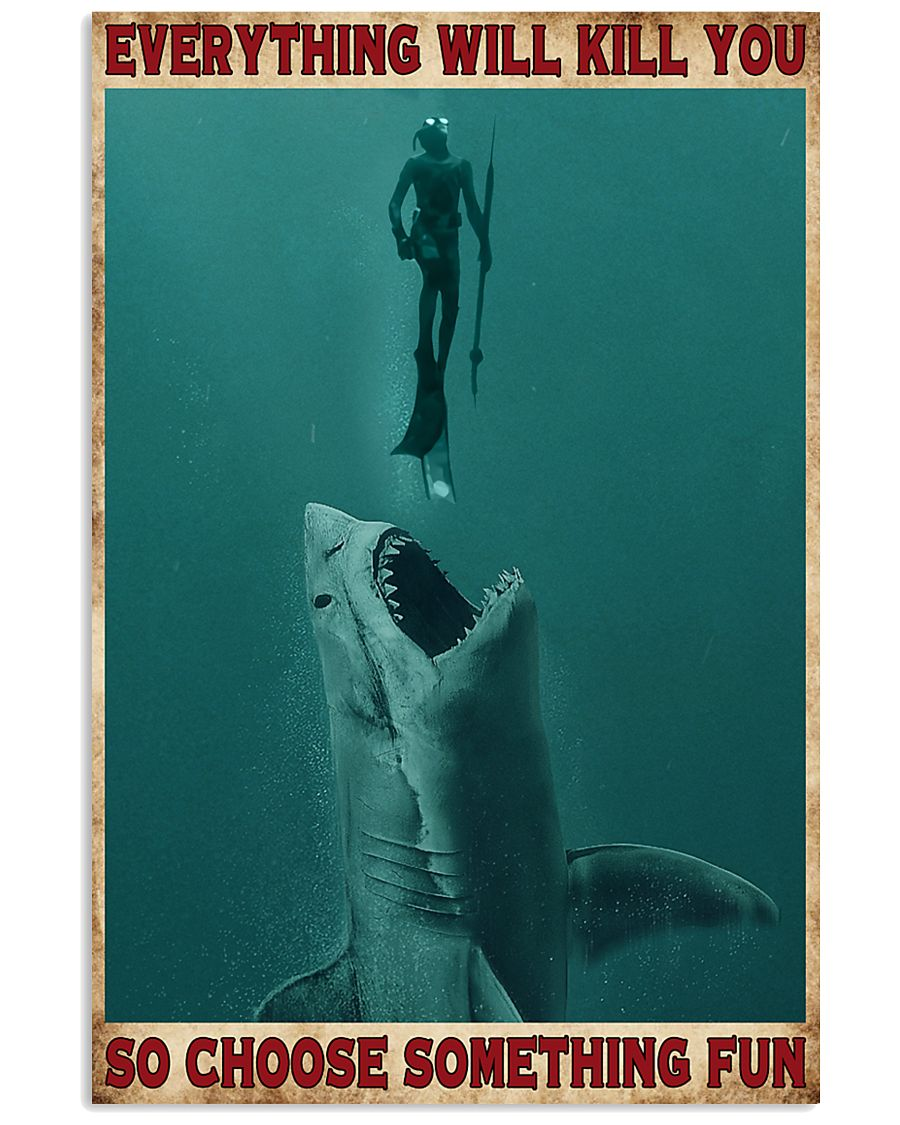 Everything Will Kill You - Spearfishing NB 11x17 Poster