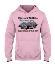 Dogs And Netball - Make Me happy Hooded Sweatshirt front