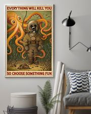 EVERYTHING WILL KILL YOU  - DOG  11x17 Poster lifestyle-poster-1