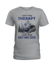 I Don't Need Therapy - Golf Ladies T-Shirt thumbnail