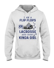 I Am A Flip Flops Kinda Girl - Lacrosse Hooded Sweatshirt front