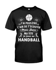 DANS MA TETE JE JOUE AU HANDBALL Classic T-Shirt thumbnail