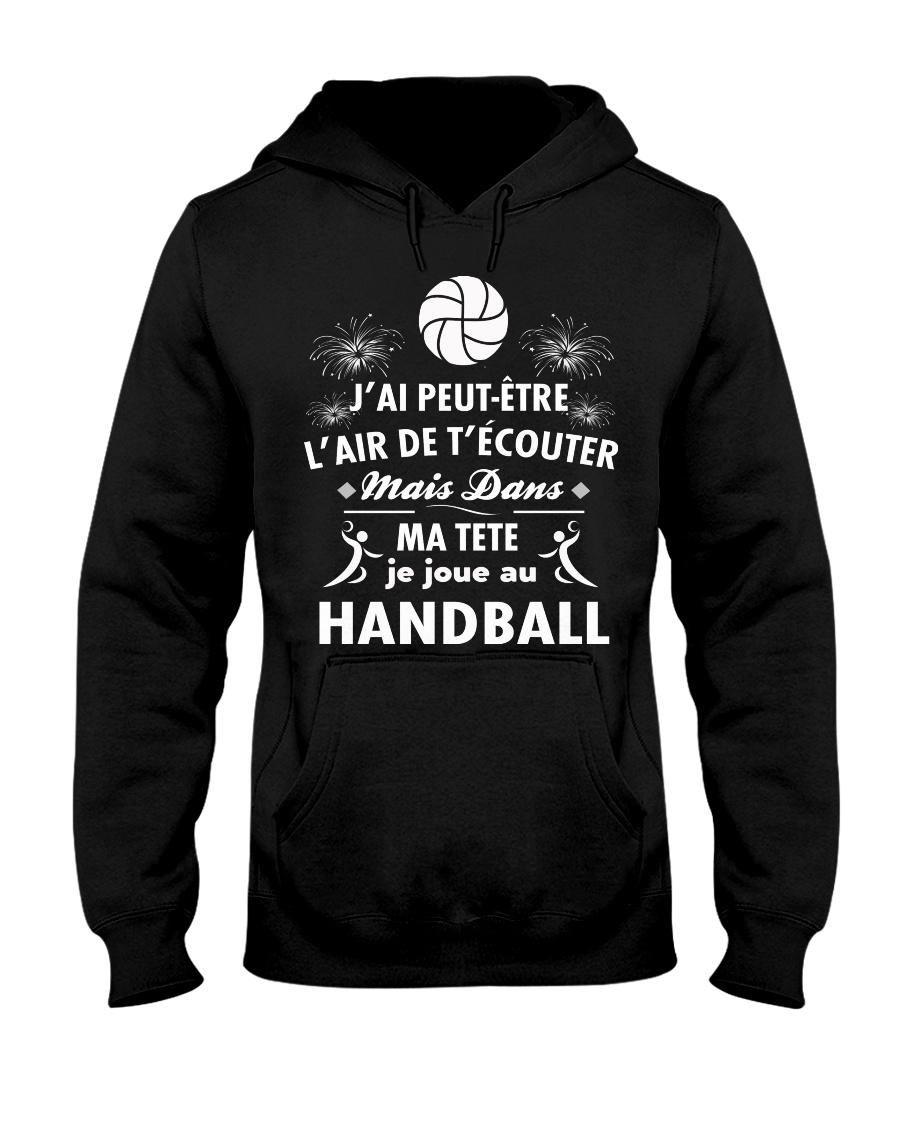 DANS MA TETE JE JOUE AU HANDBALL Hooded Sweatshirt