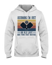 Assuming I'm Just An Old Lady - Pickleball Hooded Sweatshirt front