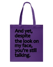 And Yet despite the look on my face Tote Bag thumbnail
