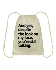 And Yet despite the look on my face Drawstring Bag thumbnail
