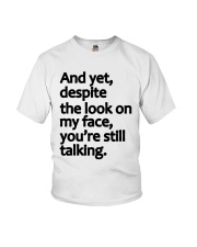 And Yet despite the look on my face Youth T-Shirt thumbnail