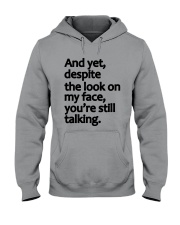 And Yet despite the look on my face Hooded Sweatshirt thumbnail