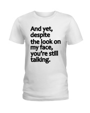 And Yet despite the look on my face Ladies T-Shirt thumbnail