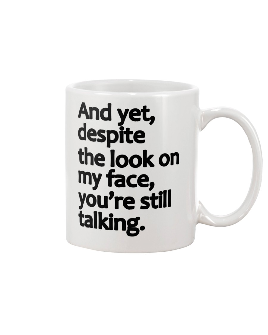 And Yet despite the look on my face Mug