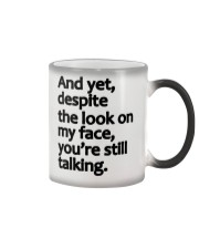 And Yet despite the look on my face Color Changing Mug thumbnail