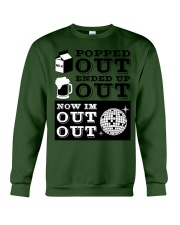 Popped out ended up out now im out out Crewneck Sweatshirt thumbnail
