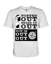 Popped out ended up out now im out out V-Neck T-Shirt thumbnail