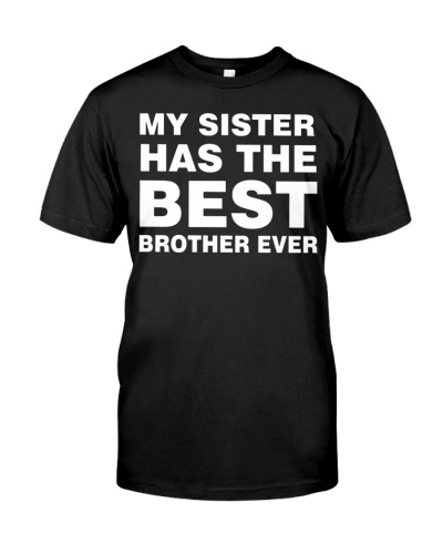 Family Funny Brother My Sister Has The Best Brothe