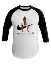 Just-do-it-later Baseball Tee tile
