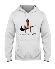 Just-do-it-later Hooded Sweatshirt tile