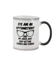Eye-Am-An-Optometrist-My-Jokes-Keep-Getting-Cornea Color Changing Mug thumbnail