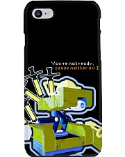 You are not ready cause neither am I Phone Case i-phone-8-case