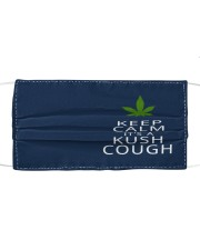 Keep calm it's a kush cough Cloth face mask front