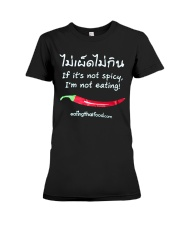 Not Spicy Not Eating T shirt Premium Fit Ladies Tee thumbnail