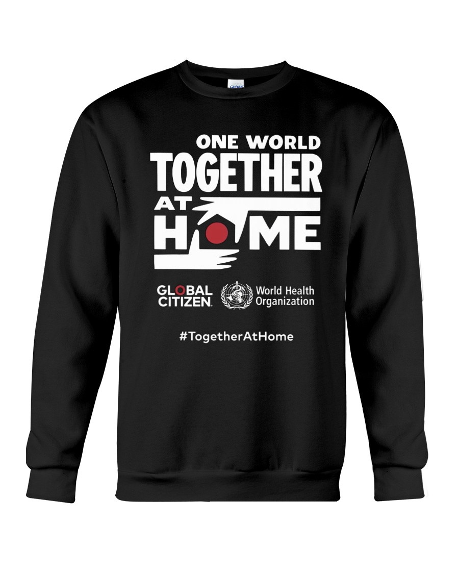 Official One World Toghther At Home T Shirt Crewneck Sweatshirt