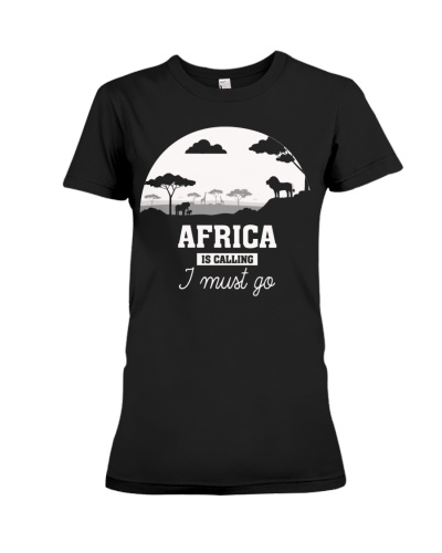 AFRICA IS CALLING AND I MUST GO