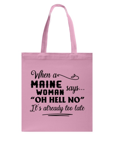 MAINE WOMAN SAYS OH HELL NO
