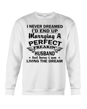 MARRYING A PERFECT FREAKING HUSBAND Crewneck Sweatshirt thumbnail