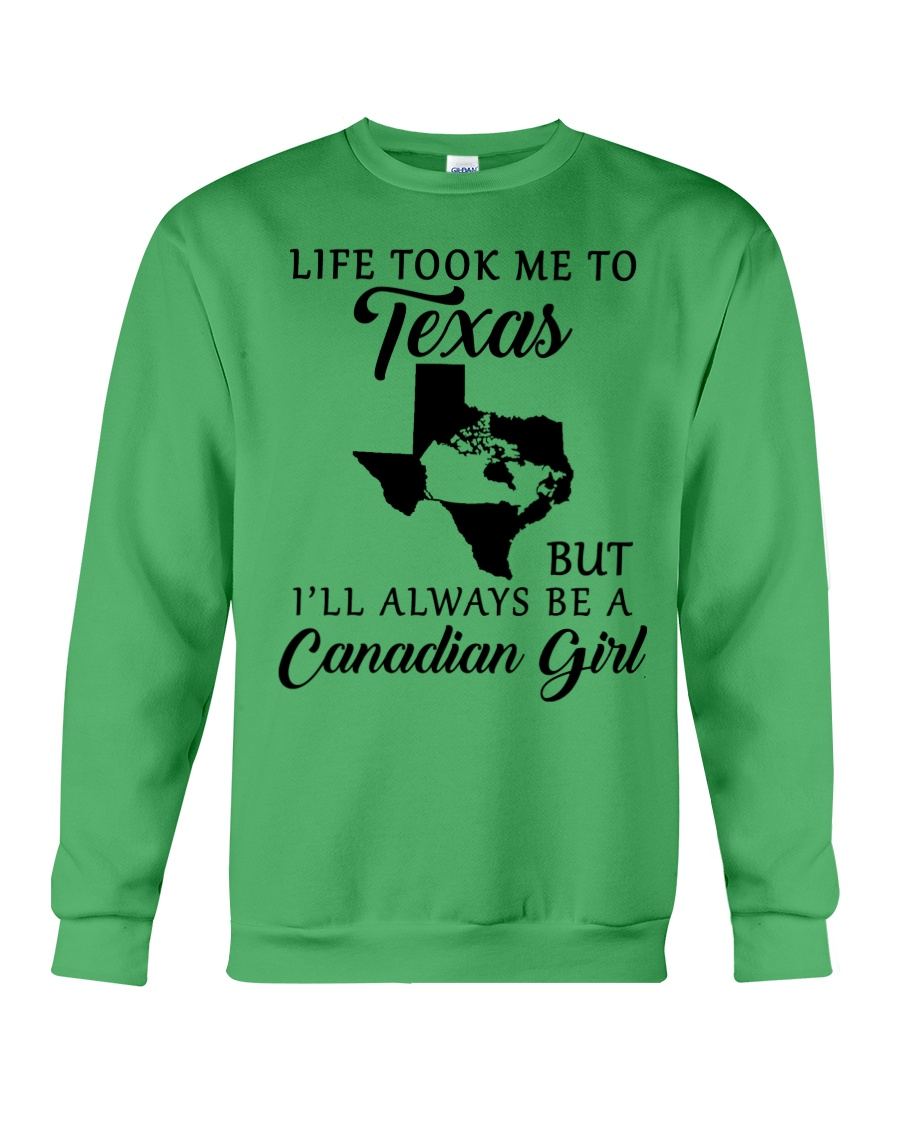 LIFE TOOK ME TO TX BUT ALWAYS BE A CANADIAN GIRL Crewneck Sweatshirt
