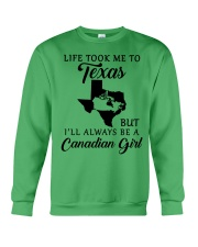 LIFE TOOK ME TO TX BUT ALWAYS BE A CANADIAN GIRL Crewneck Sweatshirt front
