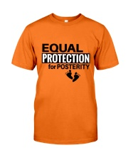 Equal Protection for Posterity: A baby is a person Classic T-Shirt front