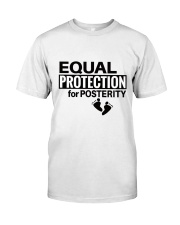 Equal Protection for Posterity: A baby is a person Classic T-Shirt thumbnail