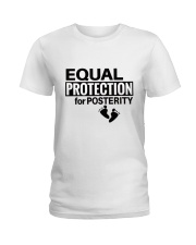 Equal Protection for Posterity: A baby is a person Ladies T-Shirt thumbnail