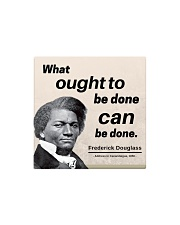 Frederick Douglass: What ought to be done Square Magnet front