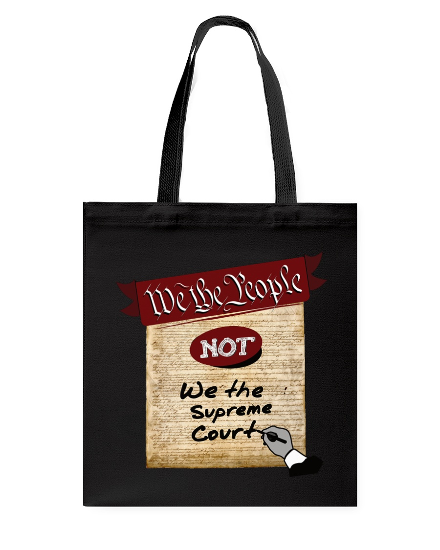 We the People--not We the Supreme Court Tote Bag