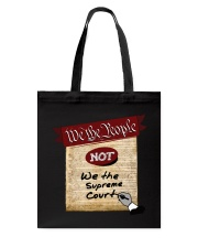 We the People--not We the Supreme Court Tote Bag front