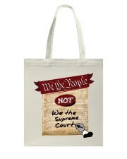 We the People--not We the Supreme Court Tote Bag thumbnail