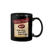 We the People--not We the Supreme Court Mug front